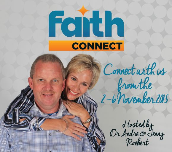 Connect in partnership with Faith Broadcasting Network as we join hands to spread the Gospel across the Continent of Africa and beyond. Partner with our vision at www.myfaithtv.com.  Join us for the second Faith Connect for 2015 from the 2 - 6 November 2015 at 7pm every night.  The event will be televised live on DSTV channel 341, FlowTV on Sky channel 595 and ClearTV on Vivid Free to air satellite.