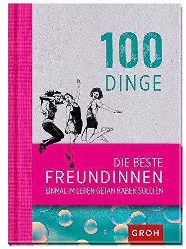 """Das Buch """"100 Dinge, die beste Freundinnen getan haben sollten"""" ist ein ideales Geschenk für deine Freundin. Zum Geburtstag, zu Weihnachten etc."""