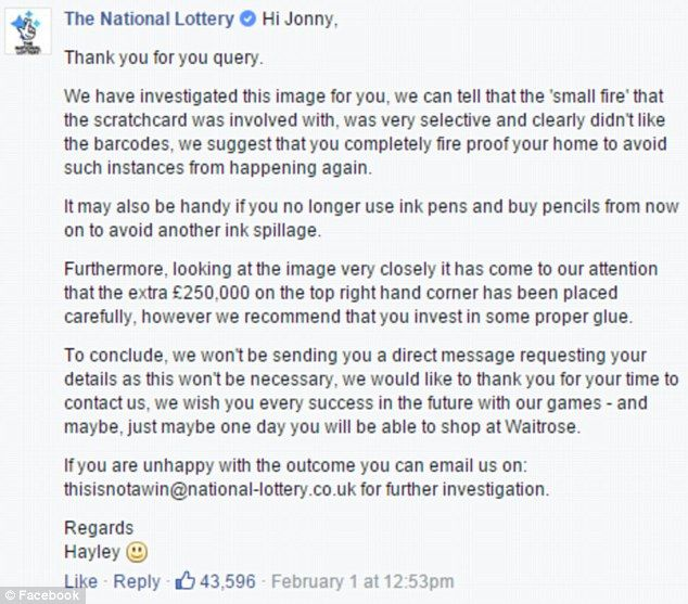 The National Lottery gave a tongue-in-cheek response advised him to fire proof his home and write with pencils to avoid further ink spillages. A smiley face emoji further signalled they had got the joke