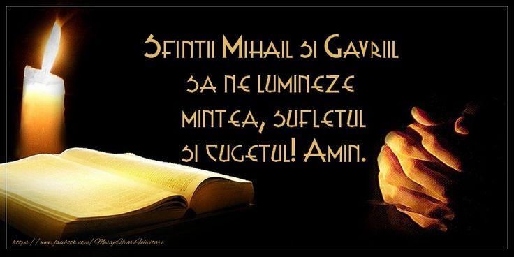 Sfintii Mihail si Gavriil sa ne lumineze  mintea, sufletul si cugetul! Amin.