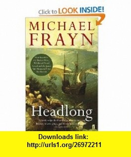 Headlong (9780571283484) Michael Frayn , ISBN-10: 0571283489  , ISBN-13: 978-0571283484 ,  , tutorials , pdf , ebook , torrent , downloads , rapidshare , filesonic , hotfile , megaupload , fileserve