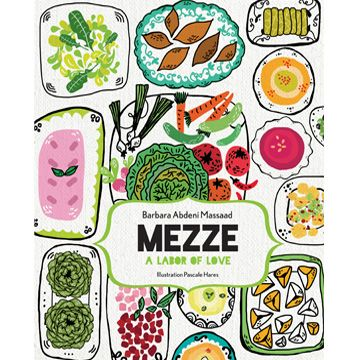 Mezze: A Labor of Love by Barbara Massaad in Cooking Book category   Rubanteria
