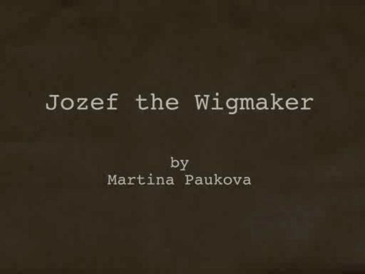 ''Jozef the Wigmaker'' Directed and animated by Martina Paukova.