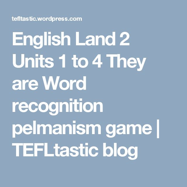 English Land 2 Units 1 to 4 They are Word recognition pelmanism game | TEFLtastic blog