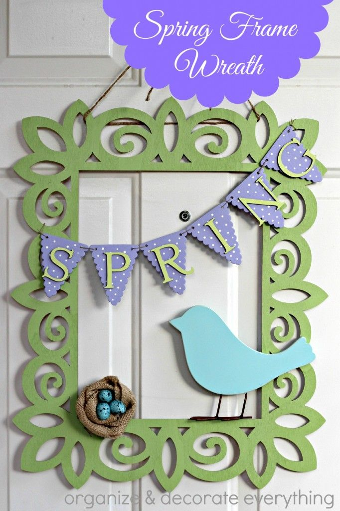 Spring Frame Wreath - Organize and Decorate Everything