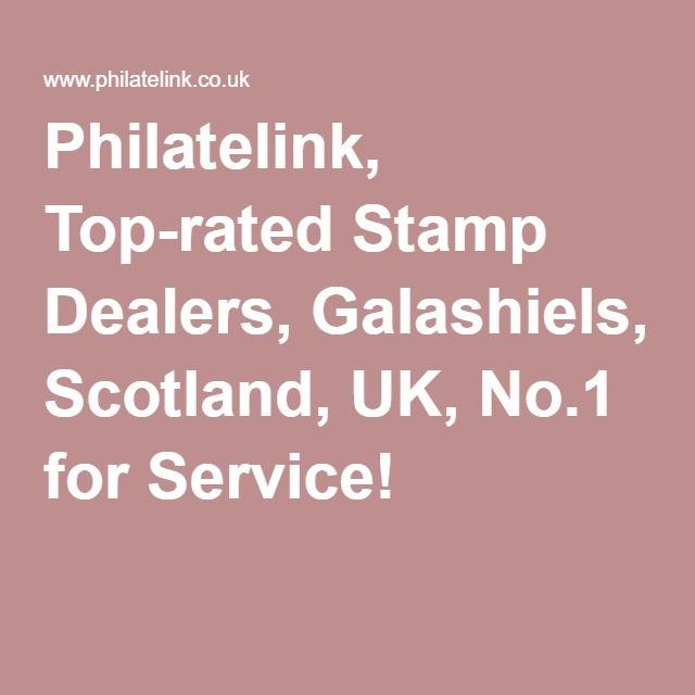 Philatelink, Top-rated Stamp Dealers, Galashiels, Scotland, UK, No.1 for Service!