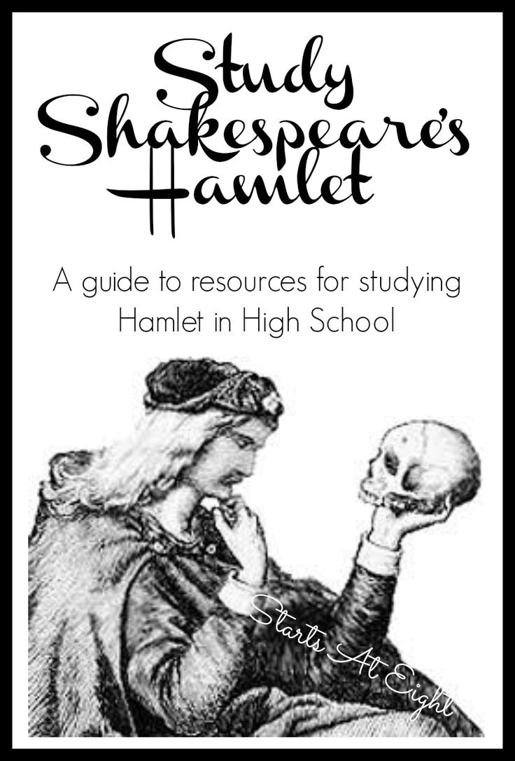 Study Shakespeare's Hamlet - A guide to studying Shakespeare in High School from Starts At Eight