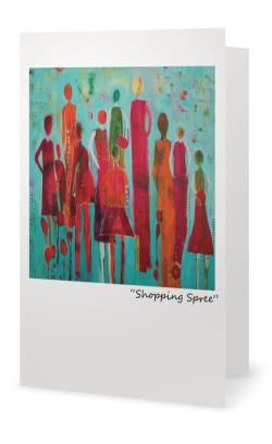 """""""Shopping Spree"""" 5X7"""" Blank inside. Created from an original painting by Patt Scrivener, AFCA"""