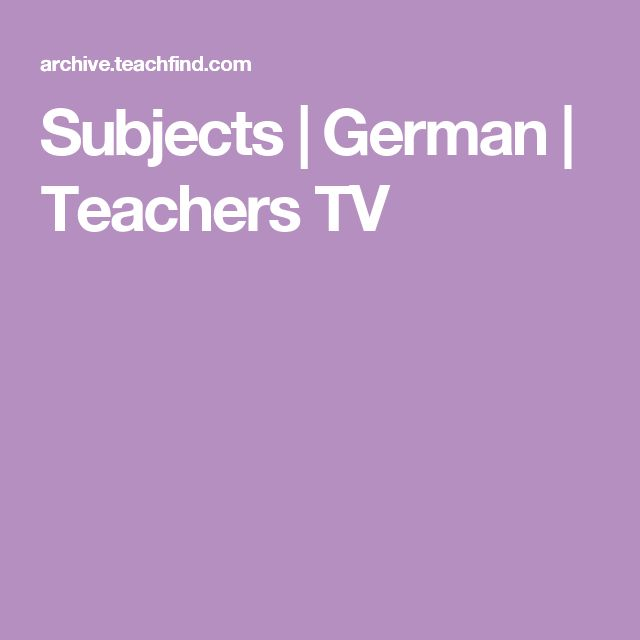 Subjects   German   Teachers TV