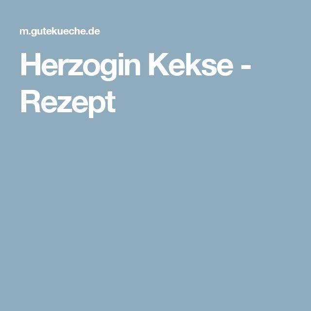 Herzogin Kekse - Rezept