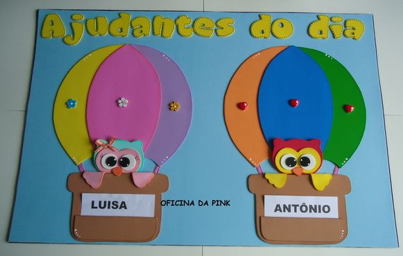 Cartaz de ajudantes do dia feito em e.v.a no tema corujinhas.  Medida para as…