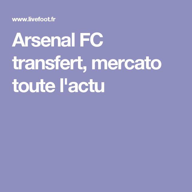 Arsenal FC transfert, mercato toute l'actu