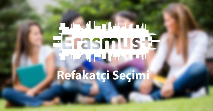 Erasmus+ Mesleki Eğitim Öğrenci Hareketliliği Projeleri Refakatçi Seçimi Hakkında