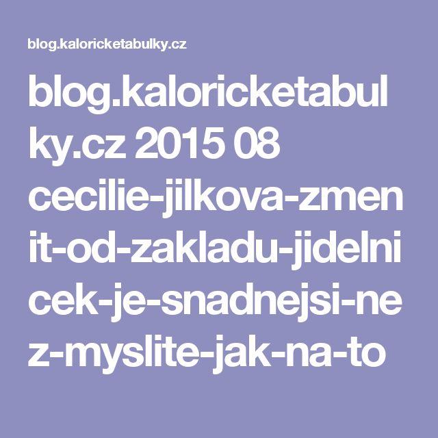 blog.kaloricketabulky.cz 2015 08 cecilie-jilkova-zmenit-od-zakladu-jidelnicek-je-snadnejsi-nez-myslite-jak-na-to