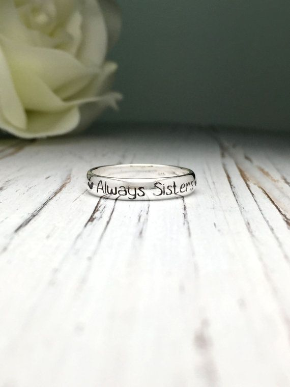 Hey, I found this really awesome Etsy listing at https://www.etsy.com/listing/268239104/always-sisters-ring-custom-personalized