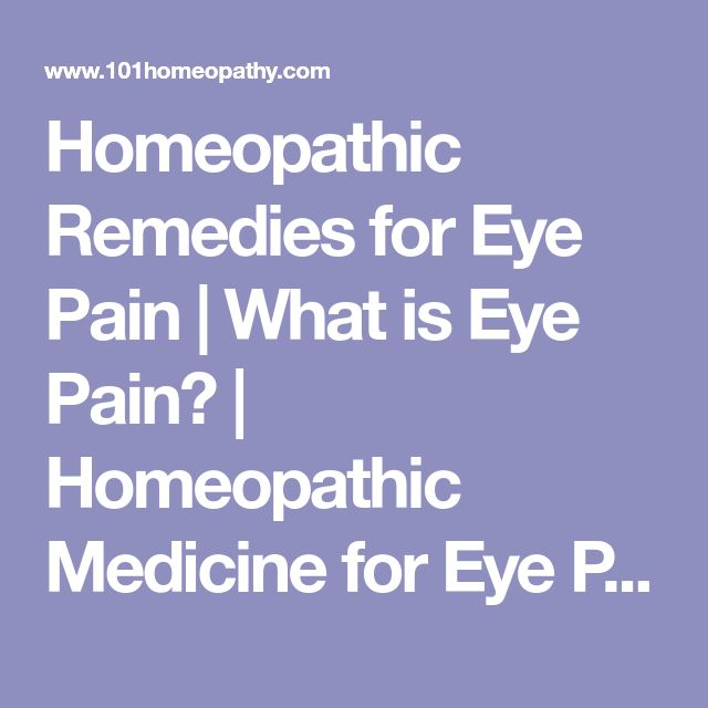 Homeopathic Remedies for Eye Pain   What is Eye Pain?   Homeopathic Medicine for Eye Pain