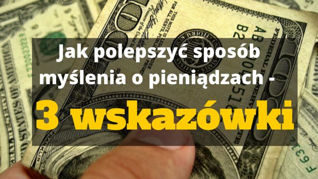#Pieniądze to przede wszystkim efekt naszego myślenia a te 3 wskazówki są w stanie pomóc w tym, żeby #sposóbmyślenia o pieniądzach był po prostu lepszy: http://blog.swiatlyebiznes.pl/jak-polepszyc-sposob-myslenia-o-pieniadzach-3-wskazowki/