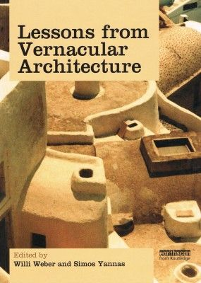 Lessons From Vernacular Architecture - Willi Weber and Simos Yanna