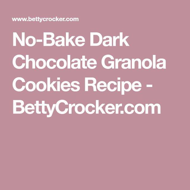 No-Bake Dark Chocolate Granola Cookies Recipe - BettyCrocker.com