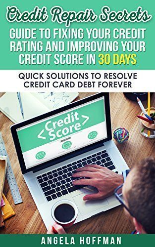 Credit Repair Secrets: Guide to Fixing Your Credit Rating and Improving Your Credit Score in 30 days:: Quick Solutions to Resolve Credit Card Debt Forever. Read the rest of this entry » http://durac.org/credit-repair-secrets-guide-to-fixing-your-credit-rating-and-improving-your-credit-score-in-30-days-quick-solutions-to-resolve-credit-card-debt-forever/