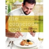 The Conscious Cook: Delicious Meatless Recipes That Will Change the Way You Eat (Hardcover)By Tal Ronnen