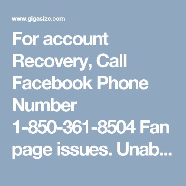 For account Recovery, Call Facebook Phone Number 1-850-361-8504 Fan page issues. Unable to restrain group of onlookers. •Security concerns. Dial Facebook Phone Number 1-850-361-8504 and we will enable you to establish out all inconveniences in the blink of an eye.for more information: http://www.monktech.net/facebook-customer-support-phone-number.html