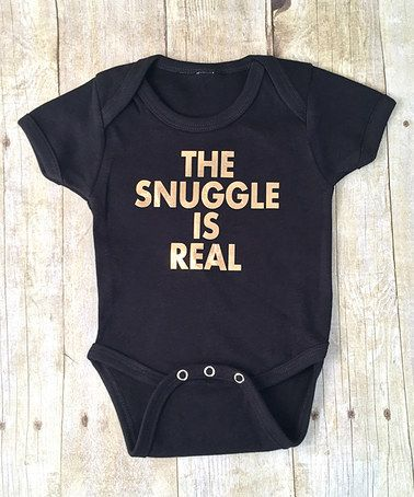 Another great find on #zulily! Black & Gold 'The Snuggle Is Real' Bodysuit - Infant by Baby Booms #zulilyfinds