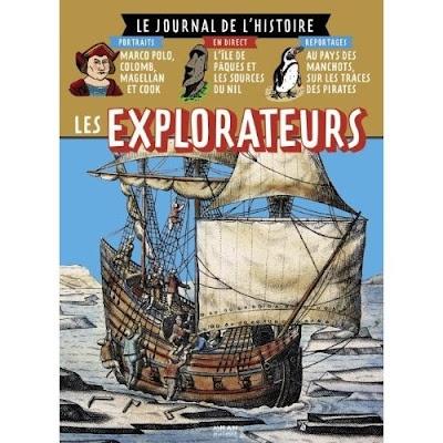 """""""Les explorateurs, le journal de l'histoire"""" de Dimitri CASALI, Céline BATHIAS-RASCALOU et illustré par Rémi MALINGREY"""