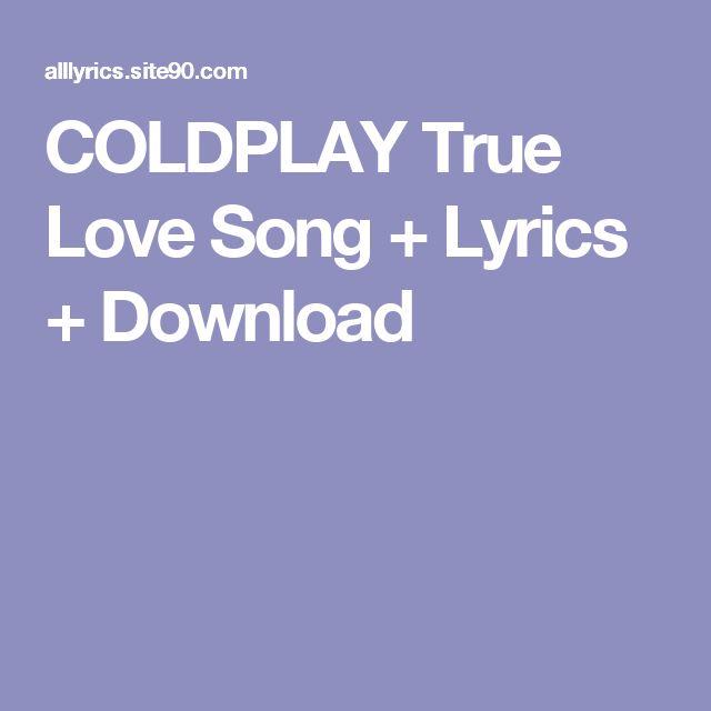 17 Best Ideas About True Love Coldplay Lyrics On Pinterest