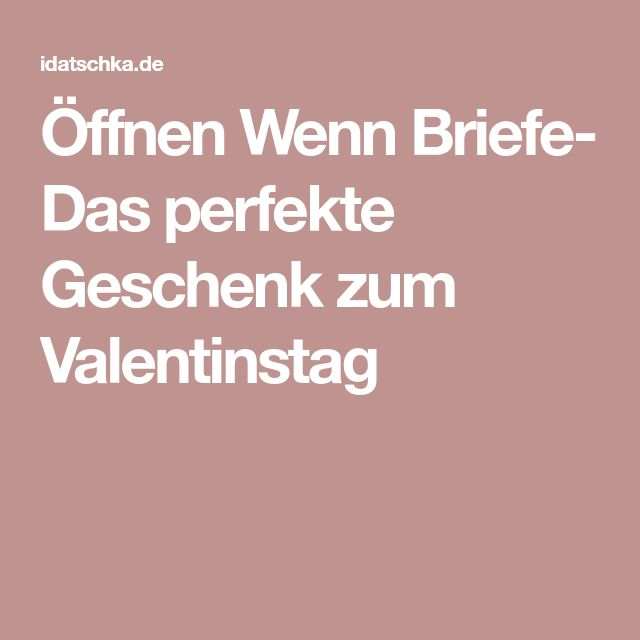 Du Weißt Nicht, Was Du Deinem Partner Zum Valentinstag Schenken Sollst? Die  Öffnen Wenn Briefe Sind Das Perfekte Geschenk! Hier Geht Es Zur  DIY Anleitung.