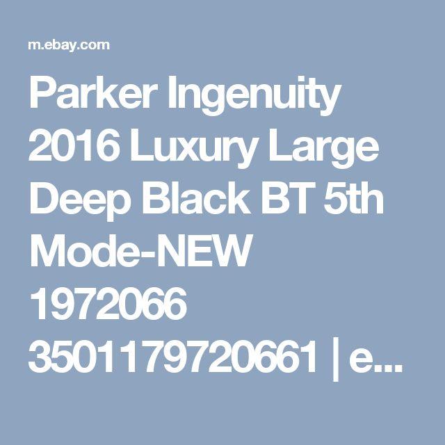 Parker Ingenuity 2016 Luxury Large Deep Black BT 5th Mode-NEW 1972066 3501179720661 | eBay