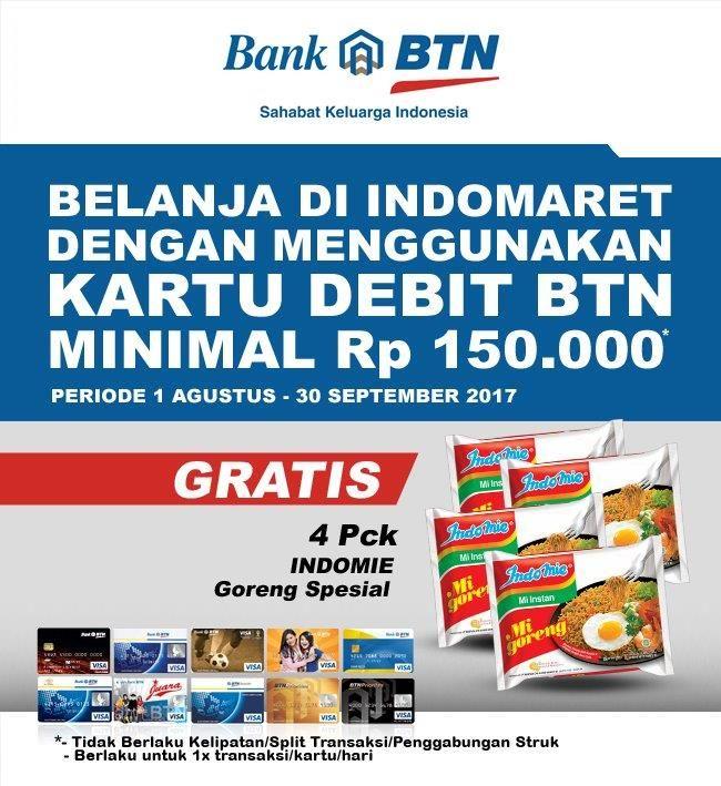 Setiap belanja menggunakan kartu Debit BTN minimal Rp 150.000 di Indomaret. Gratis 4 pck Indomie Goreng Spesial   Periode : 1 Agustus - 30 September 2017