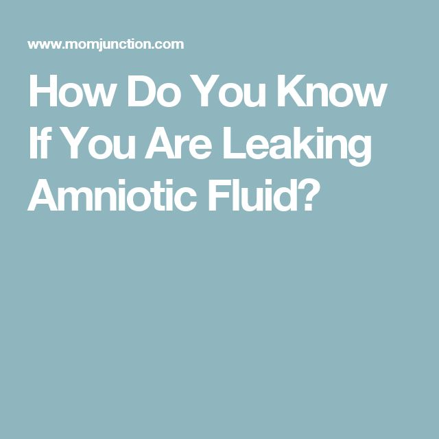 How Do You Know If You Are Leaking Amniotic Fluid?