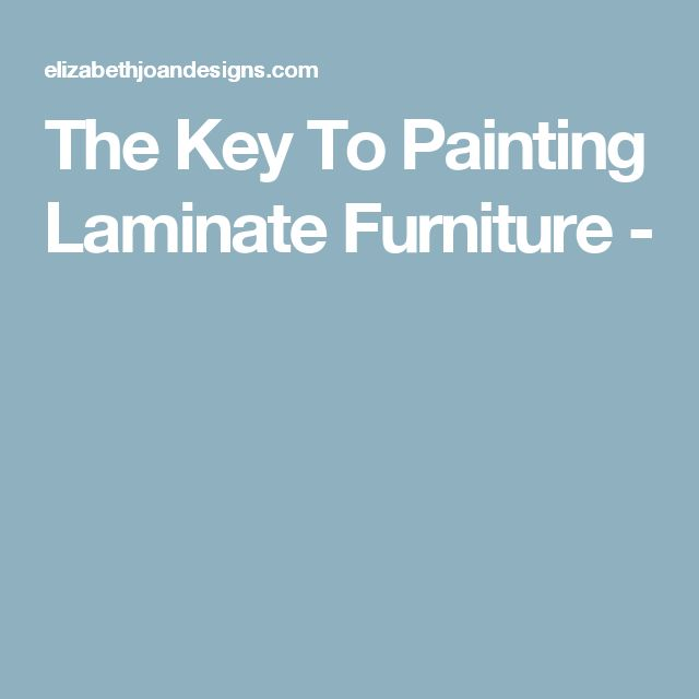 The Key To Painting Laminate Furniture -