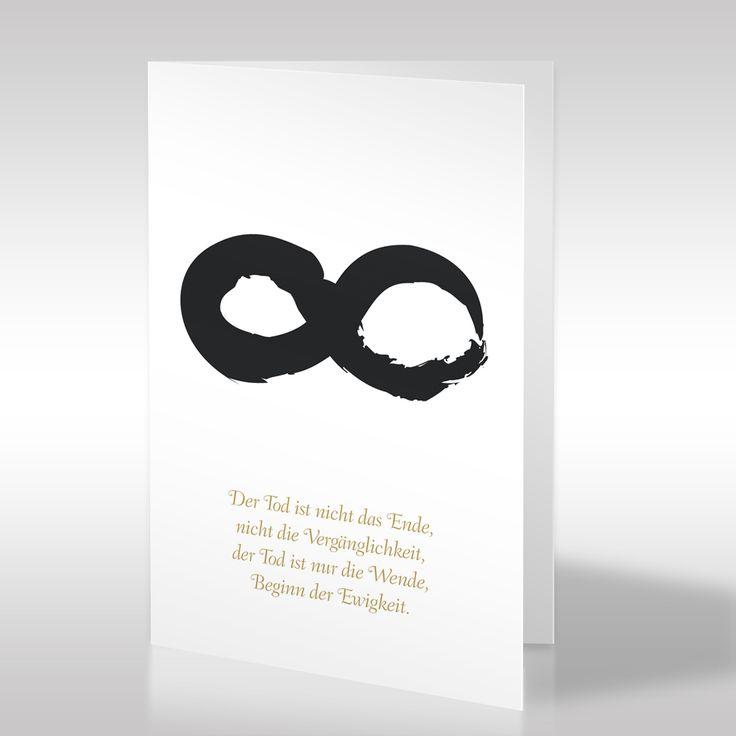 """Die hochformatige Trauerkarte in Weiß zeigt ein manuell illustriertes Unendlichkeitszeichen und einen passenden, tröstlichen Trauerspruch. Das Unendlich-Zeichen steht in Verbindung mit dem darunter platzierten Spruch """"Der Tod ist nicht das Ende, nicht die Vergänglichkeit, der Tod ist nur die Wende, Beginn der Ewigkeit"""". https://www.design-trauerkarten.de/produkt/unendliche-zeit/"""