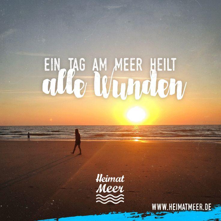 Ein Tag am Meer heilt alle Wunden. >>