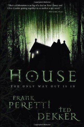 House by Frank Peretti and Ted Dekker (2006) | 18 Horror Novels Every True Fan Should Read Before Watching The Movie Version