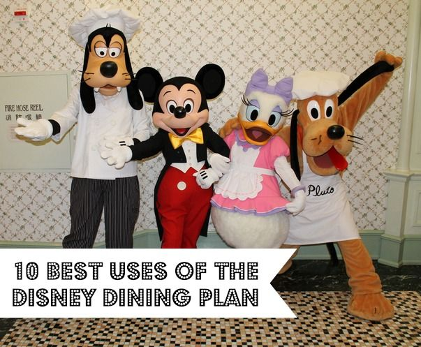 10 Best Uses of the Disney Dining Plan