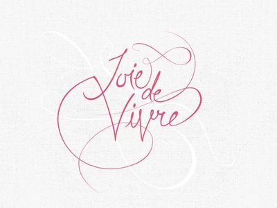 Joie De Vivre (the joy of life)