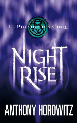 Le pouvoir des Cinq, Vol. 3. Nightrise  Roman