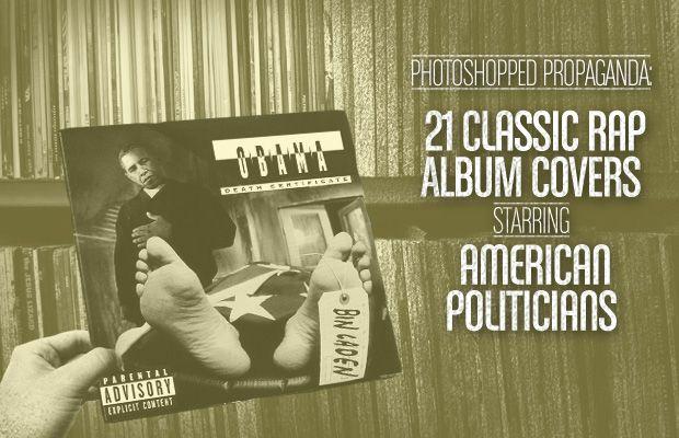 Photoshopped Propaganda: 21 Classic Rap Album Covers, Starring American Politicians