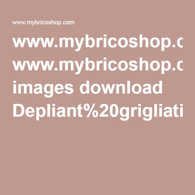 www.mybricoshop.com images download Depliant%20grigliati(1)(1).pdf