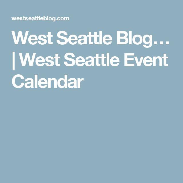 West Seattle Blog…   West Seattle Event Calendar
