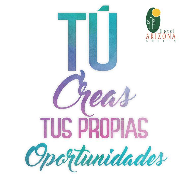 Tú Creas tus propias oportunidades. No lo olvides! #Felizfindesemana #Felizpuente #cucuta #colombia #frasemotivadora