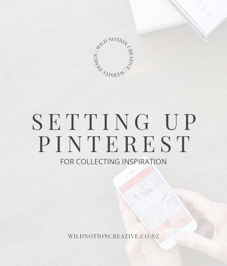 How to set up Pinterest for collecting inspiration - Wild Notion Creative