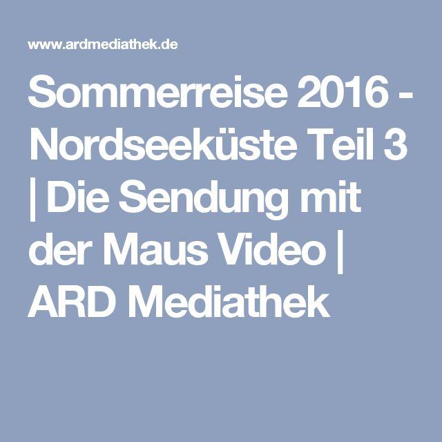 Sommerreise 2016 - Nordseeküste Teil 3   Die Sendung mit der Maus Video   ARD Mediathek