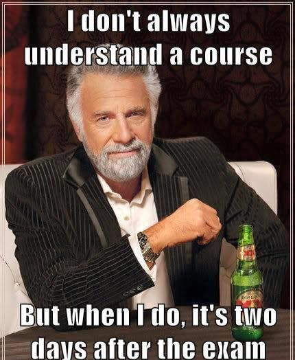 df9c29f171dd3486895f2f70ff4fffe7 i dont always pipe 20 best exam memes images on pinterest memes humour, final exams