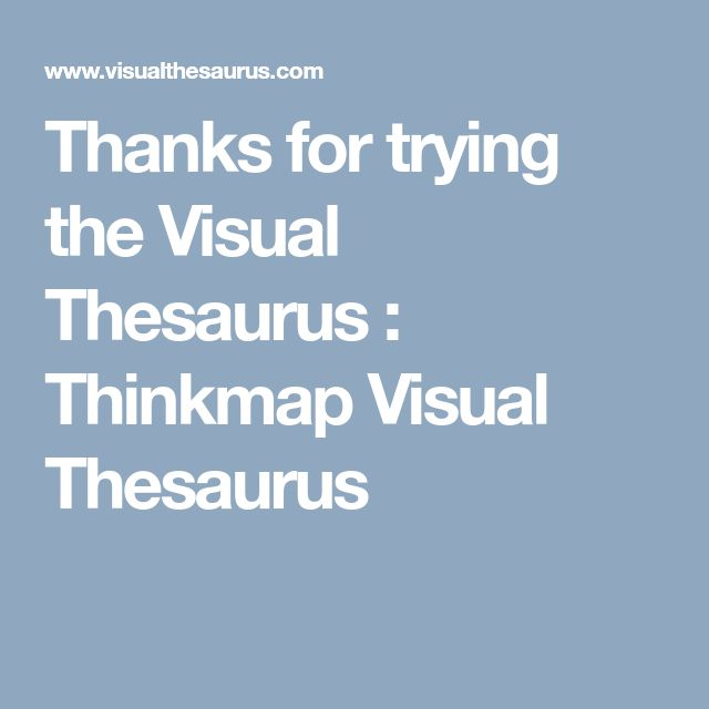 Thanks for trying the Visual Thesaurus : Thinkmap Visual Thesaurus