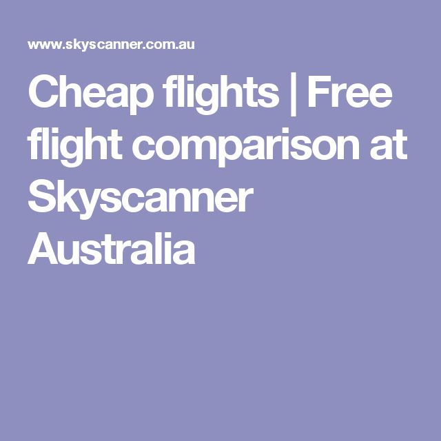 Cheap flights | Free flight comparison at Skyscanner Australia