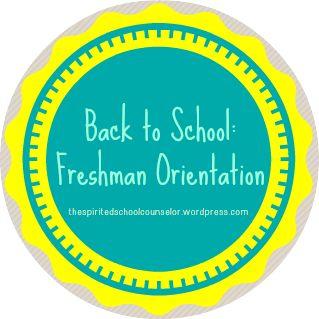High School Freshman Orientation  http://thespiritedschoolcounselor.wordpress.com/2013/08/18/freshman-orientation/
